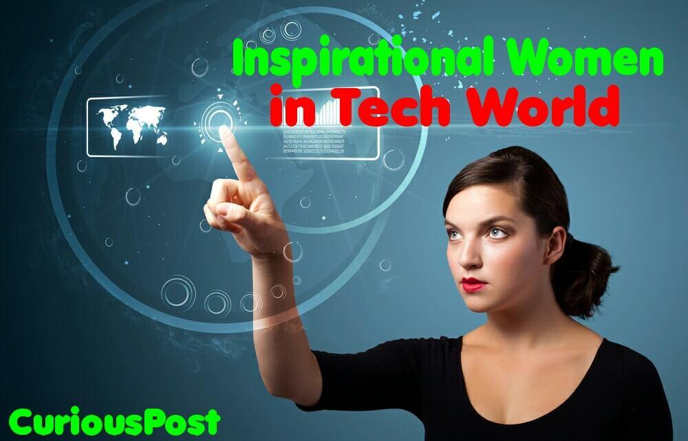 Top 5 Inspirational Women in Technology world - CuriousPost