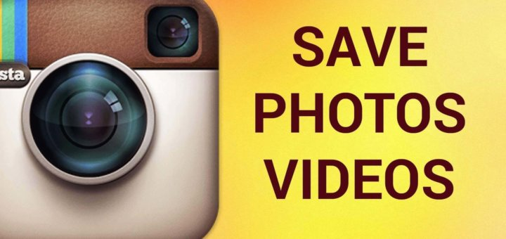 save instagram photos and videos