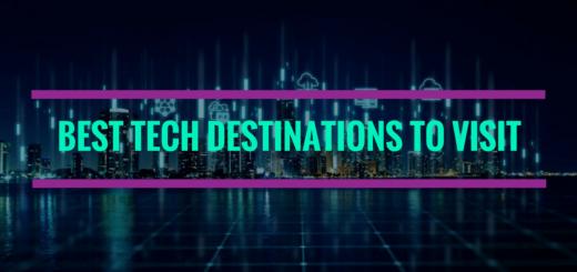 Best Tech Destinations